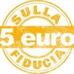 """Logo della campagna """"5 euro sulla fiducia"""""""